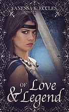 Of Love & Legend (Lore & Legend Book 1)