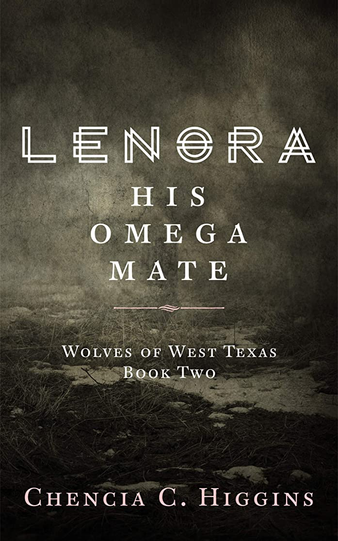 水没スリラー観光Lenora: His Omega Mate (Wolves Of West Texas Book 2) (English Edition)