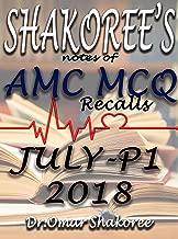 SHAKOREE'S notes of AMC MCQ recalls JULY-PART ONE 2018 (AMC MCQ july Book 1)