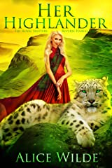 Her Highlander: A Fantasy Romance Scottish Adventure (The Royal Shifters Book 2) Kindle Edition