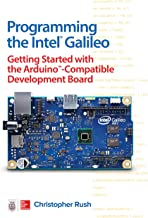 Programming the Intel Galileo: Getting Started with the Arduino -Compatible Development Board (English Edition)