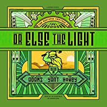 Or Else the Light: The Dystopia Triptych, Book 3