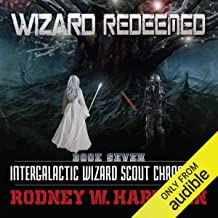 Wizard Redeemed: Intergalactic Wizard Scout Chronicles, Book 7