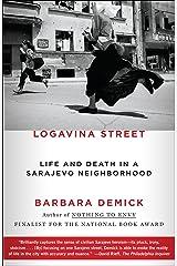 Logavina Street: Life and Death in a Sarajevo Neighborhood Paperback