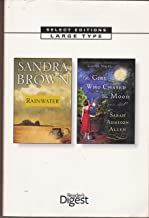 Readers Digest Select Editions Large Type Sandra Brown Rainwater, Sarah Addison Allen The Girl Who Chased the Moon (Vol 1 ...