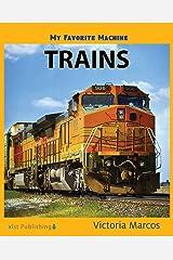 My Favorite Machine: Trains (My Favorite Machines) Kindle Edition