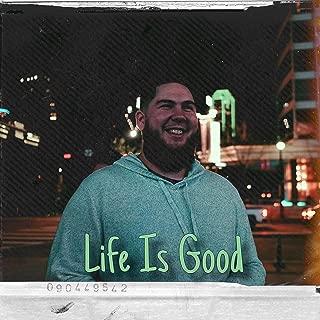 Life Is Good [Explicit]