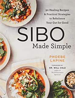 SIBO Made Simple: 90 Healing Recipes and Practical Strategies to Rebalance Your Gut for Good