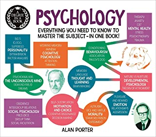 A Degree in a Book: Psychology: Everything You Need to Know to Master the Subject ... In One Book! (Degree in a Book, 1)