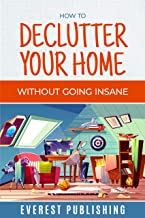 How To Declutter Your Home Without Going Insane