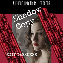 Shadow Copy: Exit Darkness