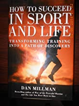 How to Succeed in Sport and Life: Transforming Training into a Path of Discovery