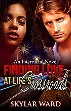 Finding Love At Life's Crossroads: An Interracial Novel