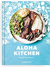 Aloha Kitchen: Recipes from Hawai'i [A Cookbook]