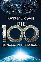 Die 100 - Die Saga in einem Band: Roman (German Edition)