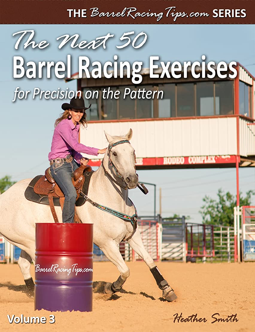 連続した低いスチュワードThe Next 50 Barrel Racing Exercises for Precision on the Pattern (BarrelRacingTips.com Book 3) (English Edition)