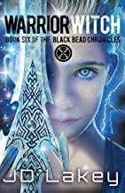 Warrior Witch: Book Six of the Black Bead Chronicles