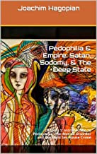 Pedophilia & Empire: Satan, Sodomy, & The Deep State: Chapter 1: Introduction to Pedophilia - The Mental Disorder and the Child Sex Abuse Crime