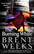 Cover image of The Burning White by Brent Weeks