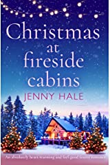 Christmas at Fireside Cabins: An absolutely heart-warming and feel-good festive romance Kindle Edition