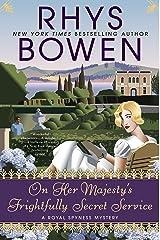 On Her Majesty's Frightfully Secret Service (A Royal Spyness Mystery Book 11) Kindle Edition