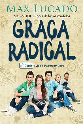 Graça radical: Curtir a vida é viver com Deus