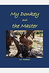 My Donkey and the Master: A Short Story of Sanctified Imagination Kindle Edition