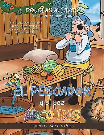 El Pescador Y El Pez Arco Iris: Cuento Para Niños (Spanish Edition)