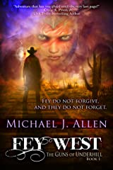Fey West (The Guns of Underhill Book 1) Kindle Edition