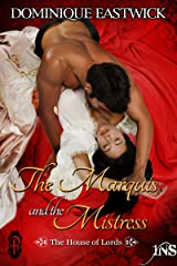 The Marquis and the Mistress (House of Lords Book 2) Kindle Edition