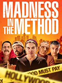 Jason Mewes Directs and Stars in MADNESS IN THE METHOD on Blu-ray and DVD Sept. 24 from Cinedigm