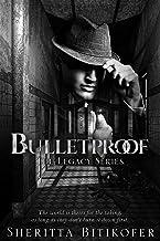 Bulletproof: A Legacy Novel (The Legacy Series Book 15)