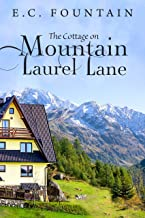 The Cottage on Mountain Laurel Lane: A Forest Grove Romance (Forest Grove Series Book 3)