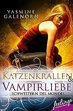 Schwestern des Mondes - Katzenkrallen & Vampirliebe: Zwei Romane in einem Band (Die Schwestern des Mondes) (German Edition)