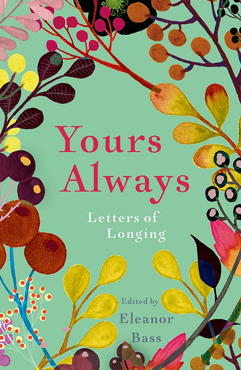 昆虫を見る主観的腐ったYours Always: Letters of Longing (English Edition)