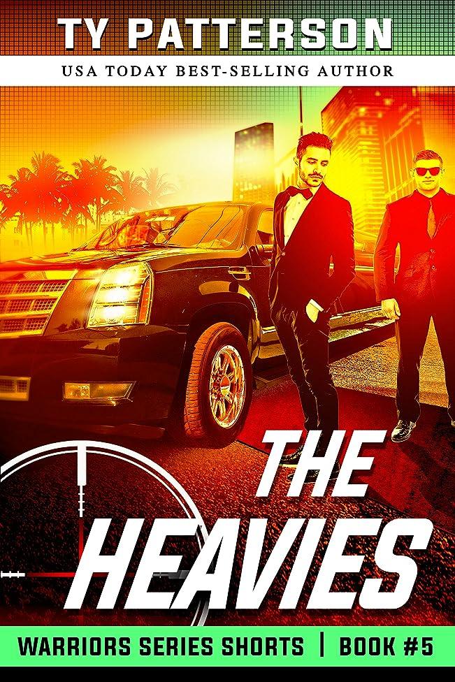 The Heavies: A Covert-ops Suspense Action Thriller (Warriors Series  Thriller Shorts Book 5)