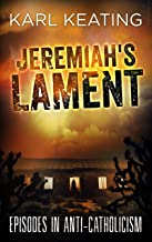 Jeremiah's Lament: Episodes in Anti-Catholicism
