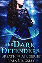 Her Dark Defenders: Breath of Air (The Darkness of Light Book 1)