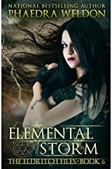 Elemental Storm: An Urban Fantasy Series (The Eldritch Files Book 6) Kindle Edition
