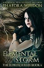 Elemental Storm: An Urban Fantasy Series (The Eldritch Files Book 6)
