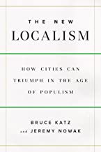 The New Localism: How Cities Can Thrive in the Age of Populism (English Edition)