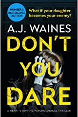 Don't You Dare: a heart-stopping psychological thriller Kindle Edition