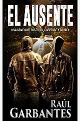 El ausente: Una novela de misterio, suspense y crimen (Spanish Edition) Kindle Edition