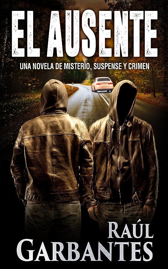 遊びます歯感じるEl Ausente: Una novela de misterio, suspense y crimen (Spanish Edition)