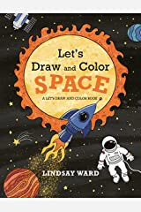 Let's Draw and Color Space Kindle Edition