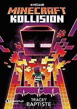 Minecraft - Kollision: Ein offizieller Minecraft-Roman (Minecraft Roman 2) (German Edition)