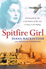 Spitfire Girl: An extraordinary tale of courage in World War Two Kindle Edition