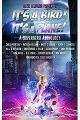 It's A Bird! It's A Plane!: A Superhero Anthology (Superheroes and Vile Villains Book 1) Kindle Edition