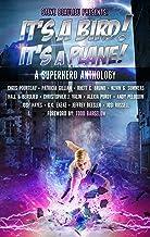 It's A Bird! It's A Plane!: A Superhero Anthology (Superheroes and Vile Villains Book 1)