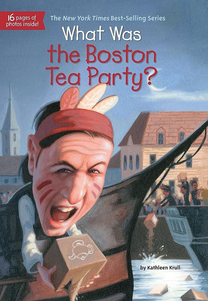 タクシー噂適切なWhat Was the Boston Tea Party? (What Was?) (English Edition)